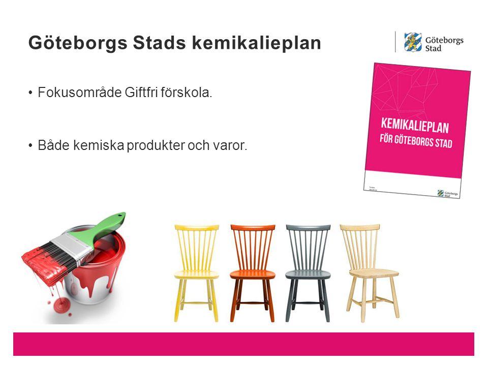 Fokusområde Giftfri förskola. Både kemiska produkter och varor. Göteborgs Stads kemikalieplan