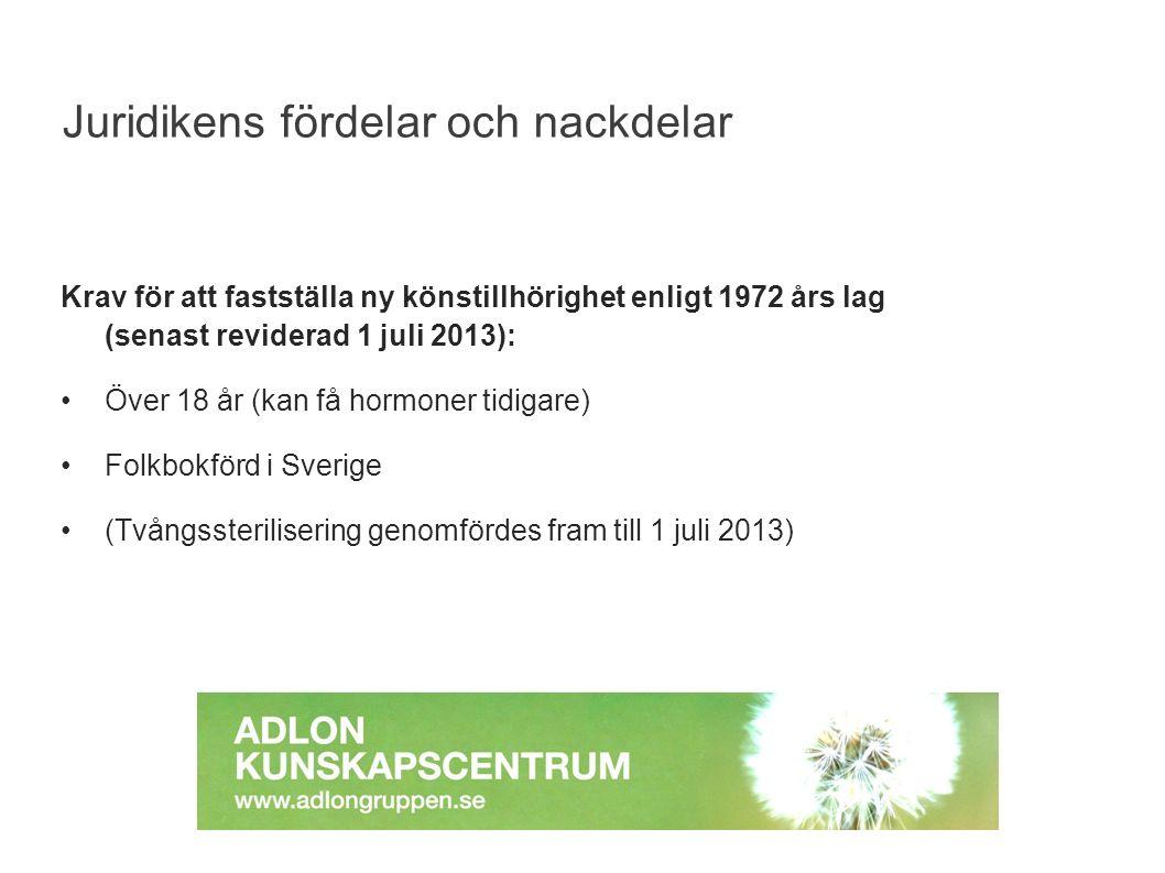 STI och hiv bland KSK Krav för att fastställa ny könstillhörighet enligt 1972 års lag (senast reviderad 1 juli 2013): Över 18 år (kan få hormoner tidi