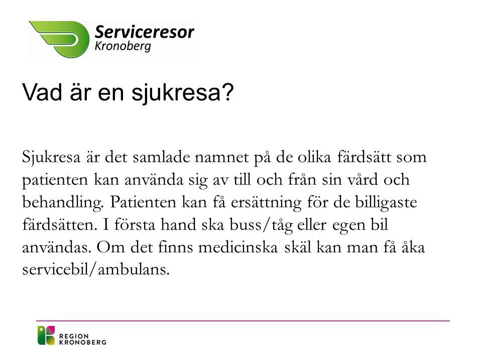 Resa med servicebil inom Kronoberg Om det finns medicinska skäl kan patienten åka servicebil, men det är alltid vårdgivaren som avgör.