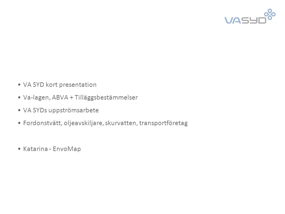VA SYD VA SYD är ett kommunalförbund för va-verksamheterna i Burlöv Eslöv – Ellinge + 8 små verk Lund – Källby +8 små verk (7 från 2012) Malmö – Sjölunda, Klagshamn