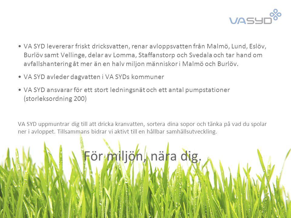 Vår vision: VA SYD ska vara en ledande aktör i det hållbara samhället, för kunden och miljön.