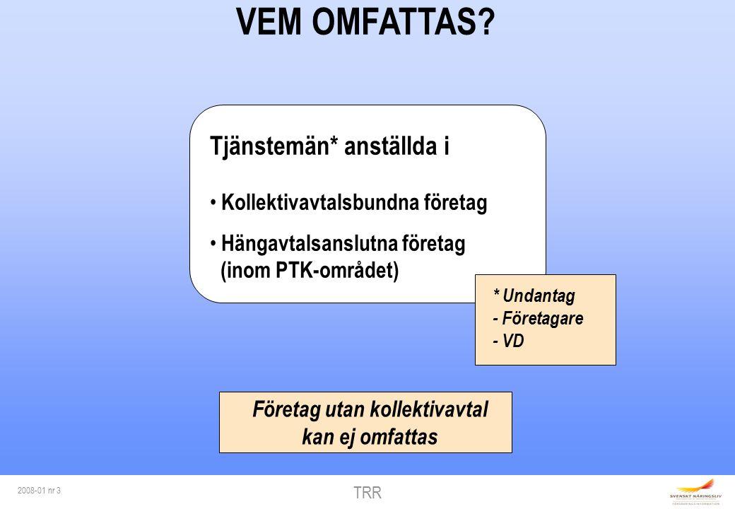 TRR 2008-01 nr 3 VEM OMFATTAS.