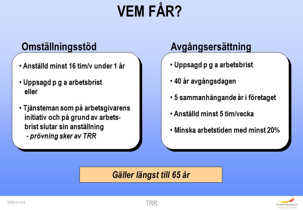 TRR 2008-01 nr 5 AvgångsersättningOmställningsstöd VEM FÅR.