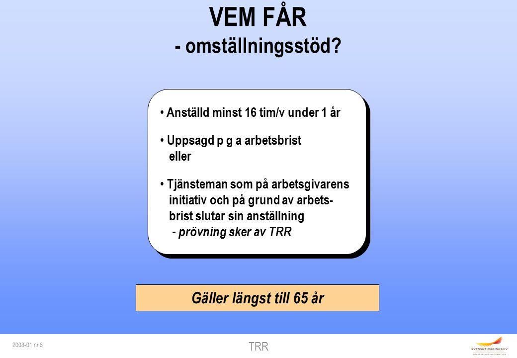 TRR 2008-01 nr 6 VEM FÅR - omställningsstöd.