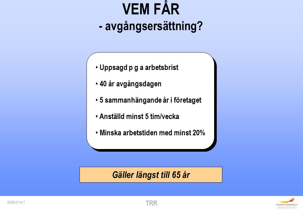 TRR 2008-01 nr 7 VEM FÅR - avgångsersättning.