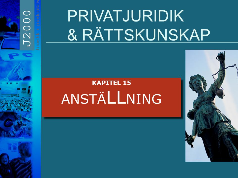 PRIVATJURIDIK & RÄTTSKUNSKAP KAPITEL 15 ANSTÄ LL NING KAPITEL 15 ANSTÄ LL NING