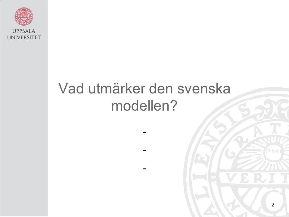 Vad utmärker den svenska modellen - - - 2