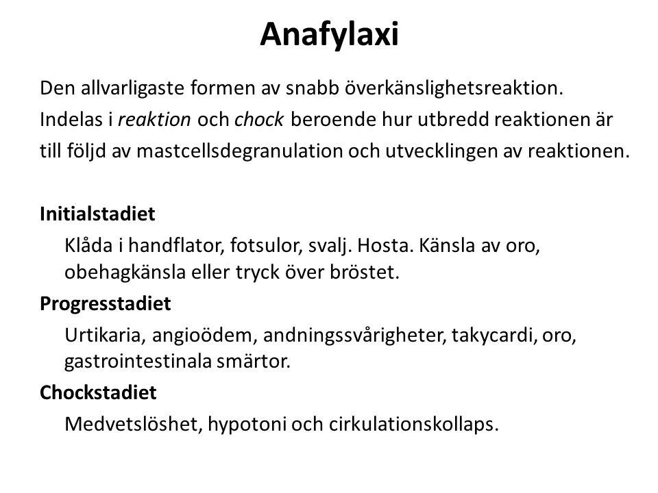 Anafylaxi Den allvarligaste formen av snabb överkänslighetsreaktion. Indelas i reaktion och chock beroende hur utbredd reaktionen är till följd av mas