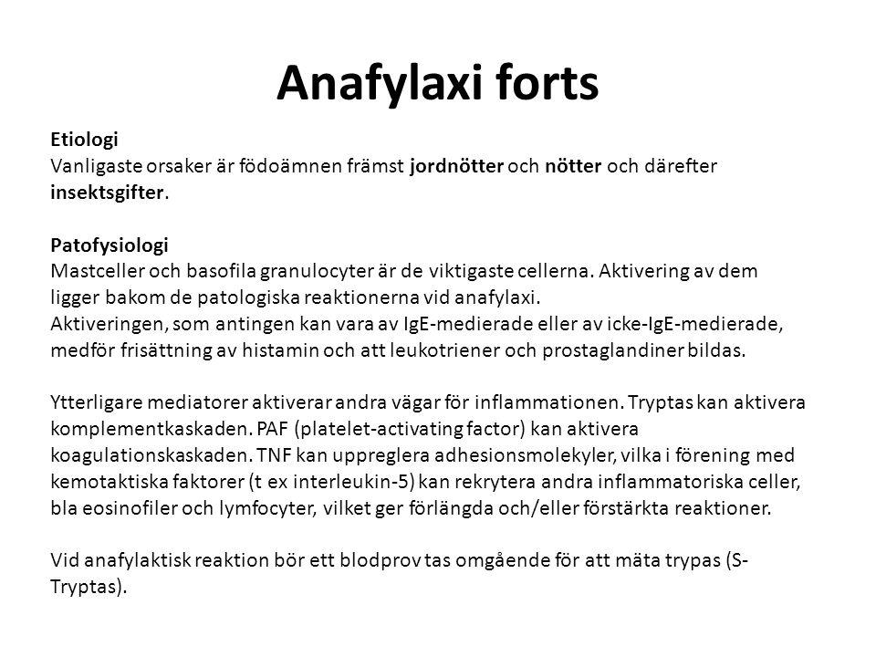 Anafylaxi forts Etiologi Vanligaste orsaker är födoämnen främst jordnötter och nötter och därefter insektsgifter. Patofysiologi Mastceller och basofil