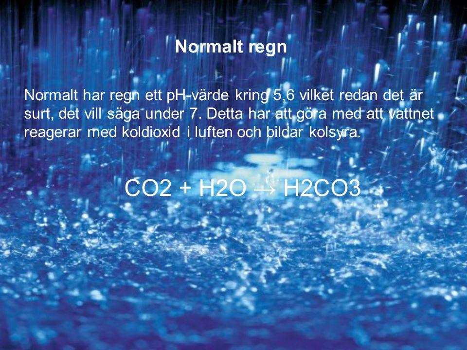 Normalt regn Normalt har regn ett pH-värde kring 5,6 vilket redan det är surt, det vill säga under 7.