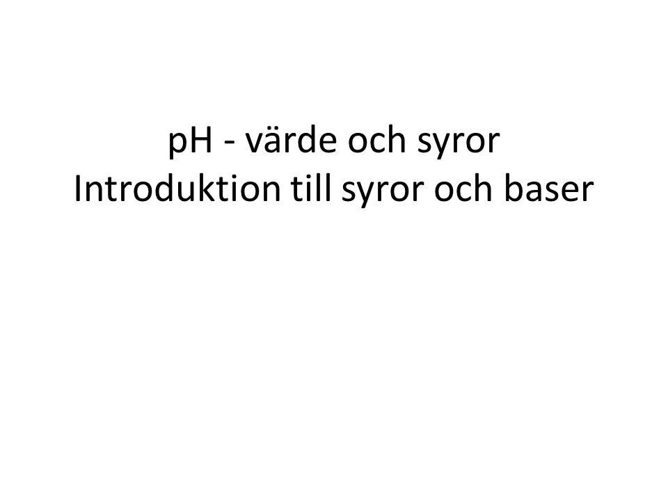 pH - värde och syror Introduktion till syror och baser