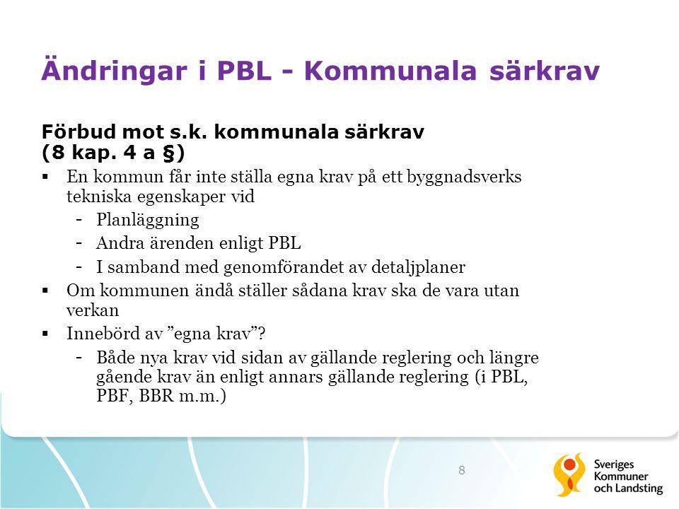 Ändringar i PBL - Kommunala särkrav Förbud mot s.k.
