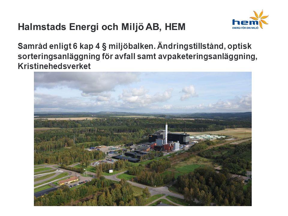 Halmstads Energi och Miljö AB, HEM Samråd enligt 6 kap 4 § miljöbalken.