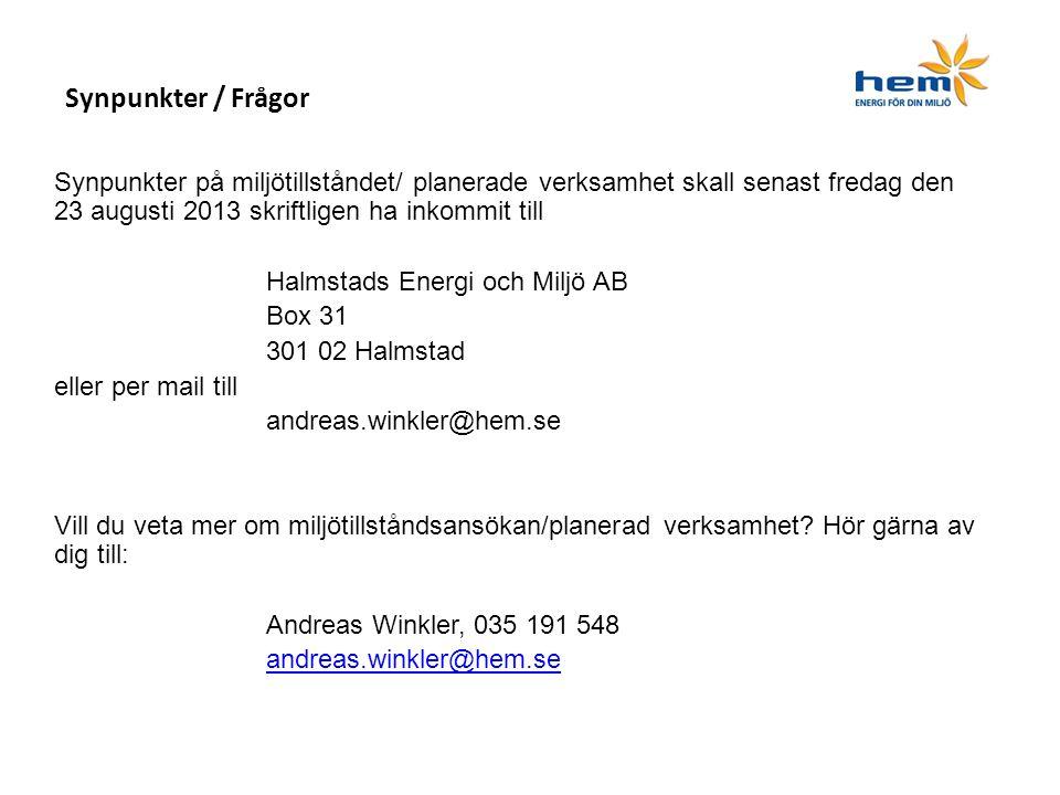 Synpunkter på miljötillståndet/ planerade verksamhet skall senast fredag den 23 augusti 2013 skriftligen ha inkommit till Halmstads Energi och Miljö AB Box 31 301 02 Halmstad eller per mail till andreas.winkler@hem.se Vill du veta mer om miljötillståndsansökan/planerad verksamhet.
