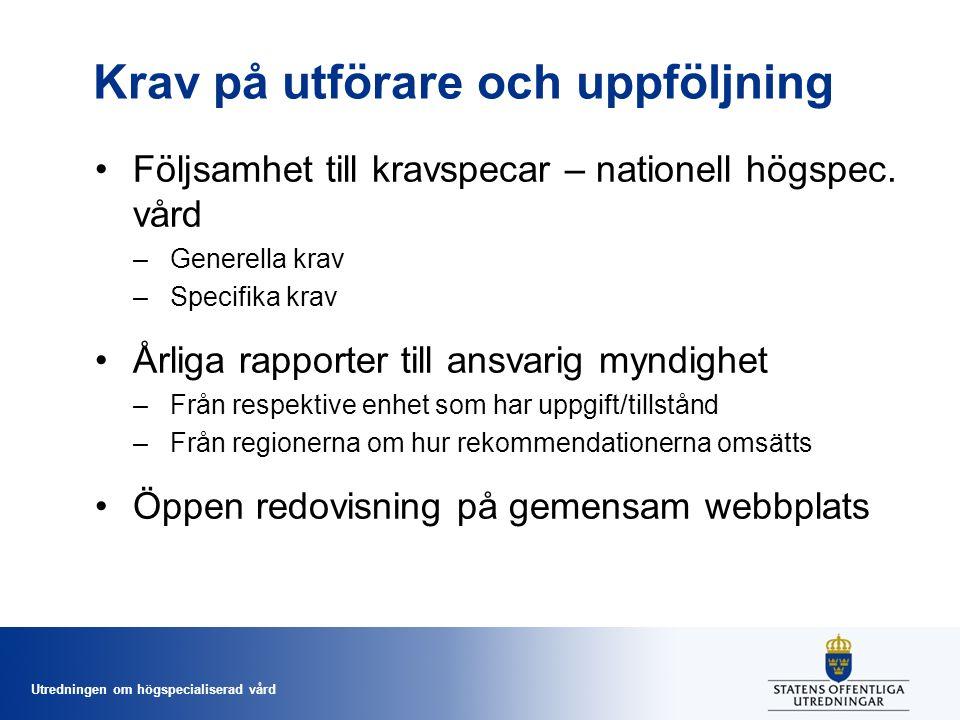 Utredningen om högspecialiserad vård Krav på utförare och uppföljning Följsamhet till kravspecar – nationell högspec.