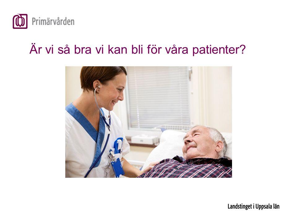 Är vi så bra vi kan bli för våra patienter