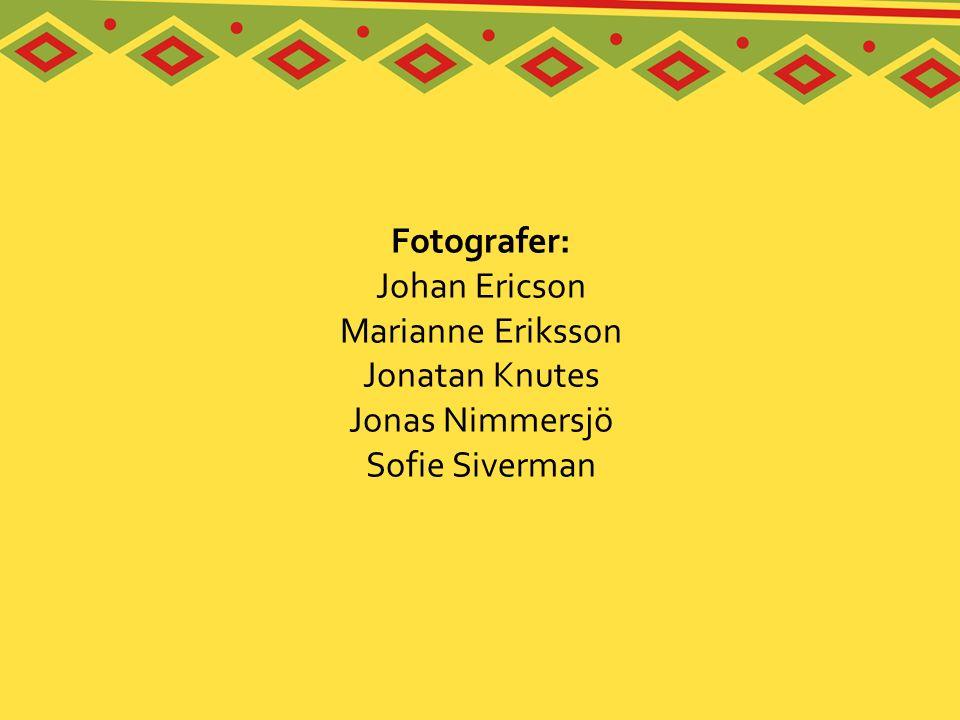 Fotografer: Johan Ericson Marianne Eriksson Jonatan Knutes Jonas Nimmersjö Sofie Siverman