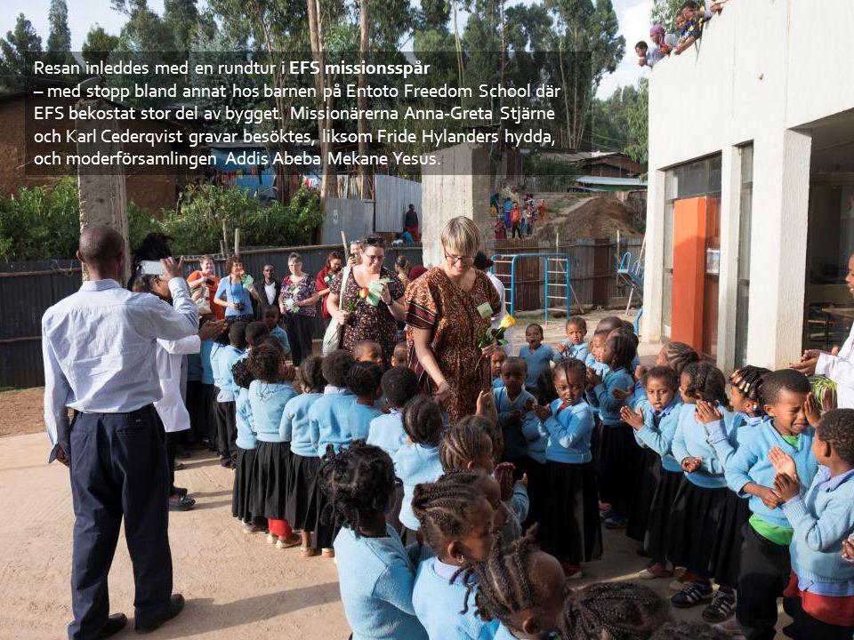 Resan inleddes med en rundtur i EFS missionsspår – med stopp bland annat hos barnen på Entoto Freedom School där EFS bekostat stor del av bygget.