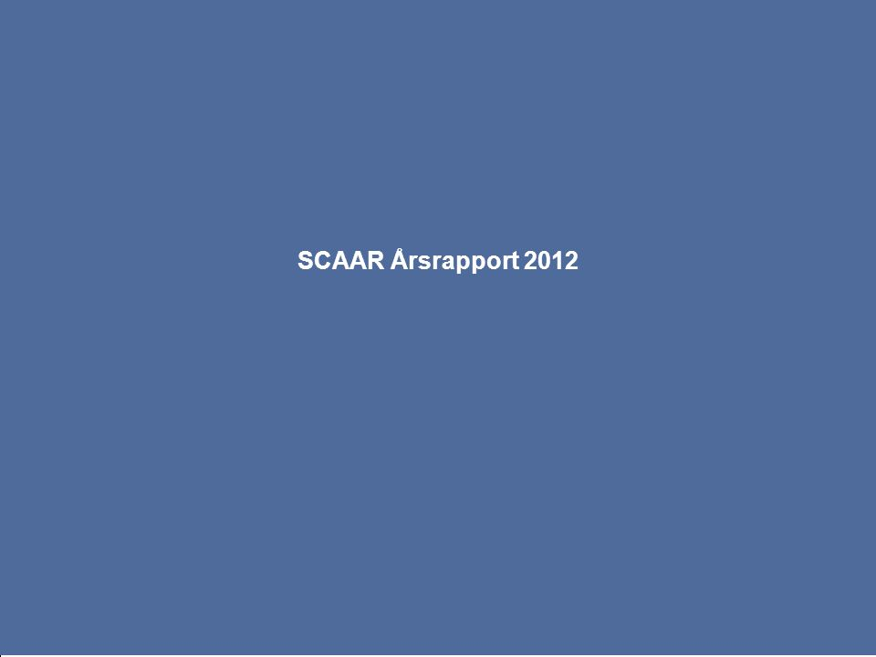 Utgiven 2013 – SCAAR Arbetsgrupp SCAAR 2012 Ordf.Stefan James, Uppsala V.