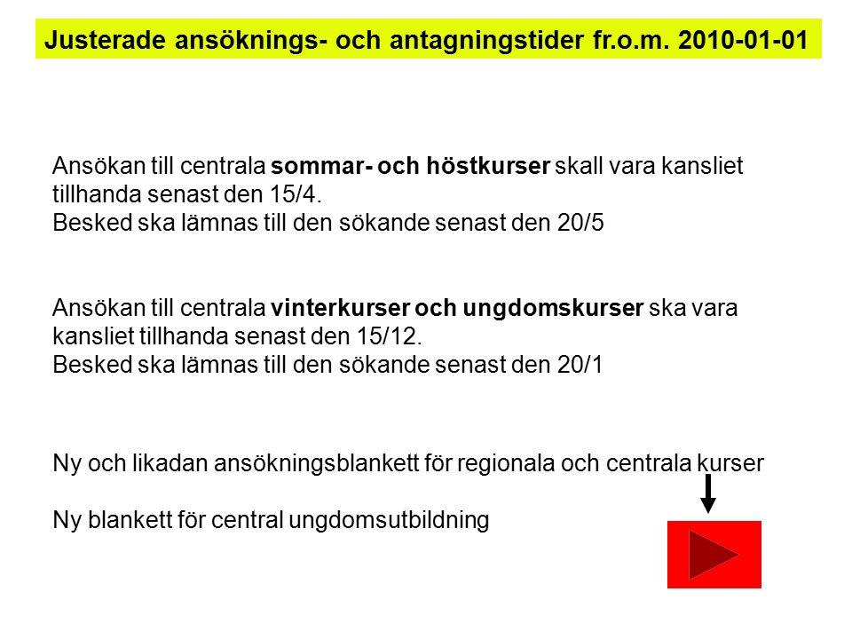 Ansökan till centrala sommar- och höstkurser skall vara kansliet tillhanda senast den 15/4.
