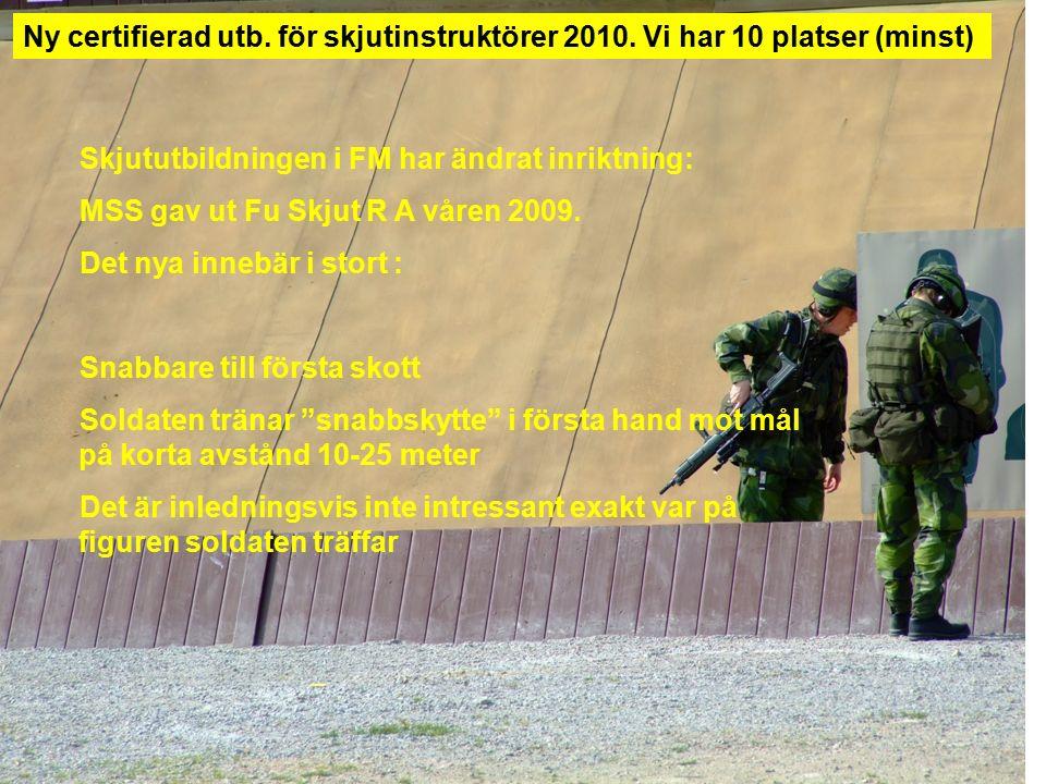 Skjututbildningen i FM har ändrat inriktning: MSS gav ut Fu Skjut R A våren 2009. Det nya innebär i stort : Snabbare till första skott Soldaten tränar