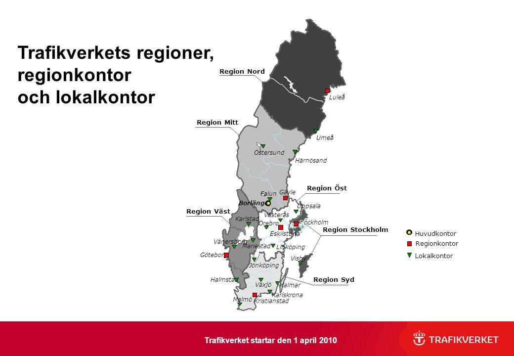 Trafikverkets regioner, regionkontor och lokalkontor Trafikverket startar den 1 april 2010 Region Väst Region Nord Regionkontor Huvudkontor Lokalkonto
