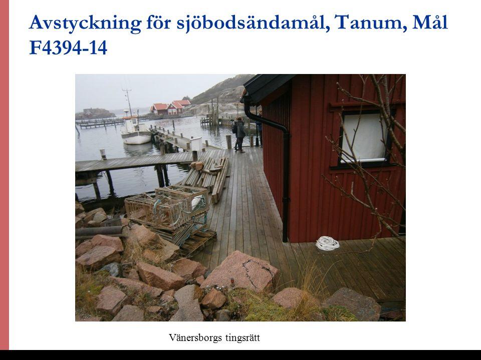14 Avstyckning för sjöbodsändamål, Tanum, Mål F4394-14 Vänersborgs tingsrätt