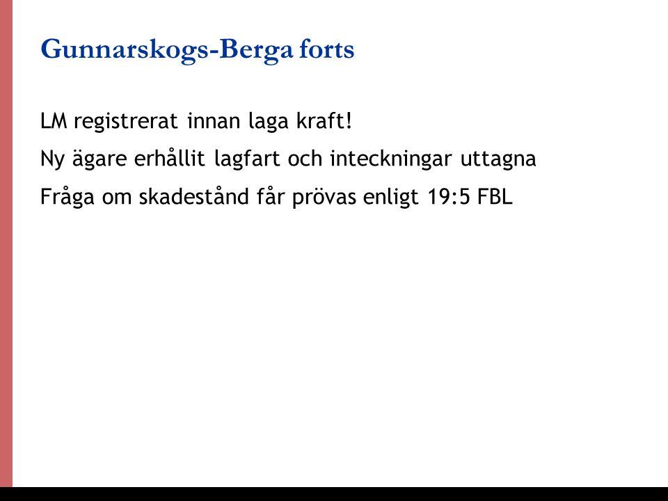 31 Gunnarskogs-Berga forts LM registrerat innan laga kraft.
