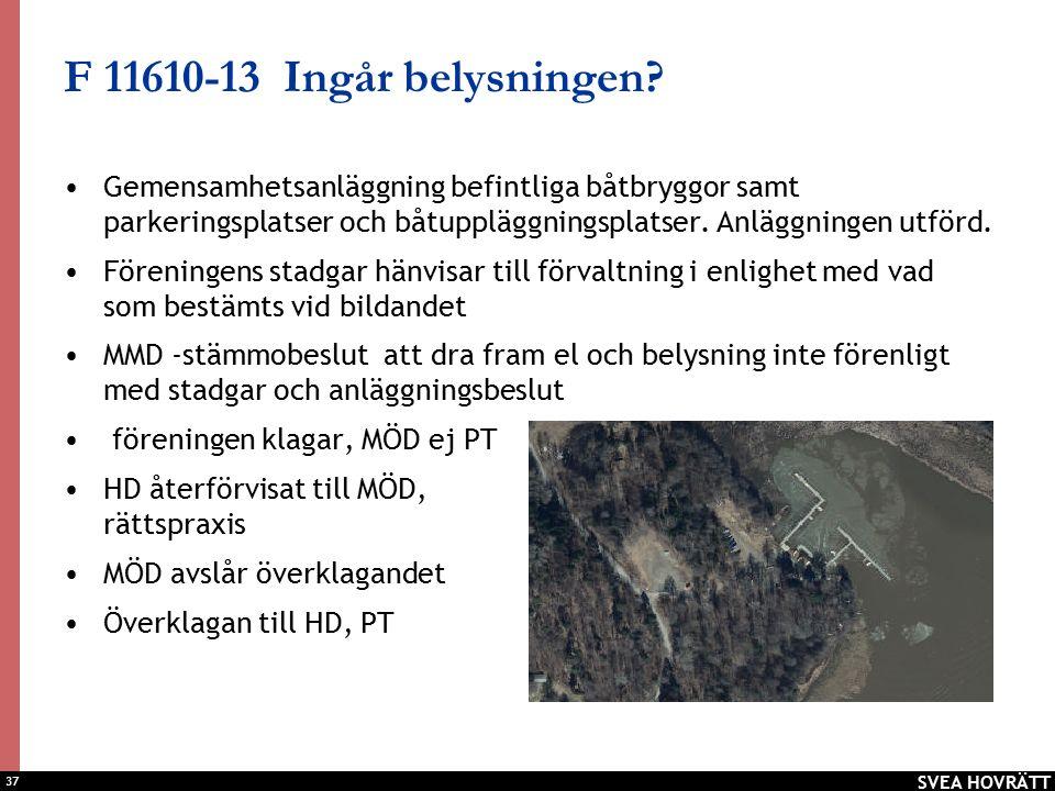 37 F 11610-13 Ingår belysningen.