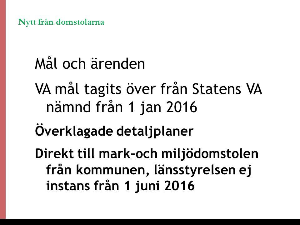 4 Nytt från domstolarna Mål och ärenden VA mål tagits över från Statens VA nämnd från 1 jan 2016 Överklagade detaljplaner Direkt till mark-och miljödomstolen från kommunen, länsstyrelsen ej instans från 1 juni 2016