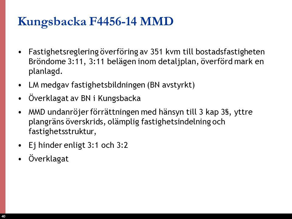 40 Kungsbacka F4456-14 MMD Fastighetsreglering överföring av 351 kvm till bostadsfastigheten Bröndome 3:11, 3:11 belägen inom detaljplan, överförd mark en planlagd.