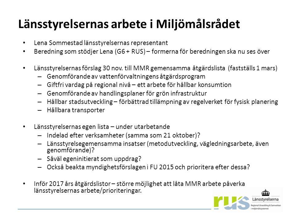 Länsstyrelsernas arbete i Miljömålsrådet Lena Sommestad länsstyrelsernas representant Beredning som stödjer Lena (G6 + RUS) – formerna för beredningen ska nu ses över Länsstyrelsernas förslag 30 nov.