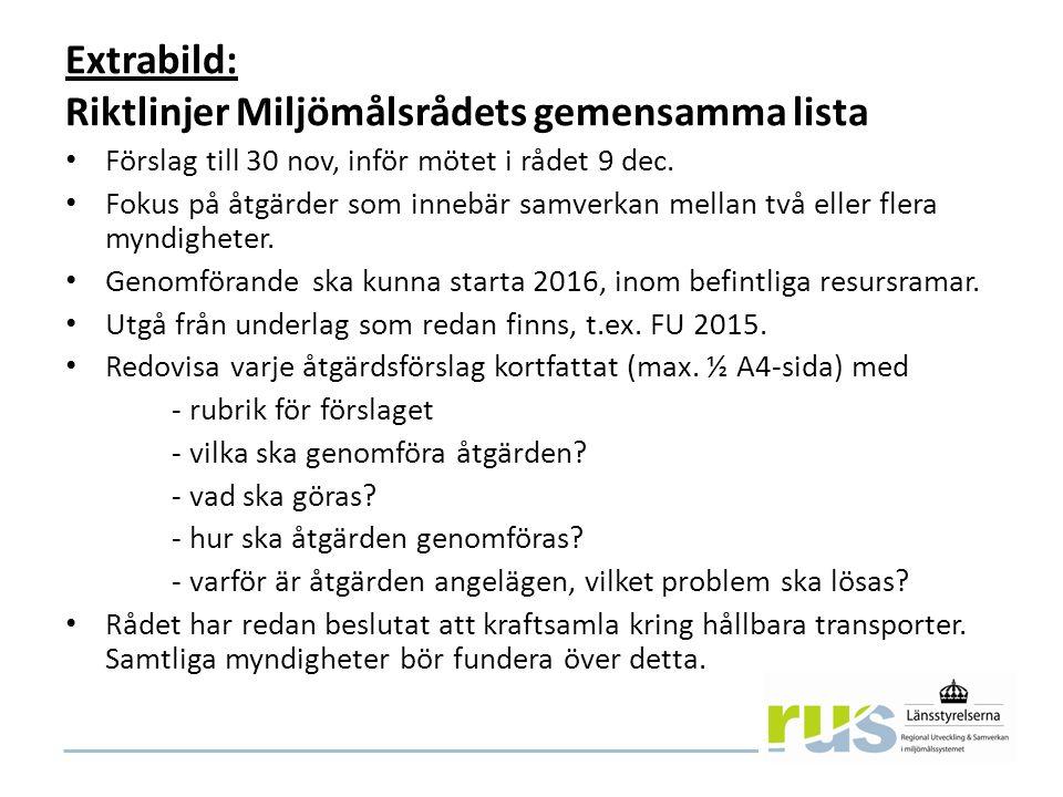 RUS verksamhetsplan 2016 Insatser stöd i åtgärdsarbetet för att nå miljömålen Metodutveckling åtgärdsprogram och åtgärder: Avsluta sprida och kommunicera.