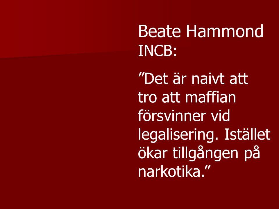 Beate Hammond INCB: Det är naivt att tro att maffian försvinner vid legalisering.