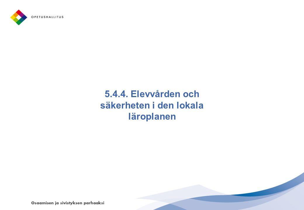 5.4.4. Elevvården och säkerheten i den lokala läroplanen