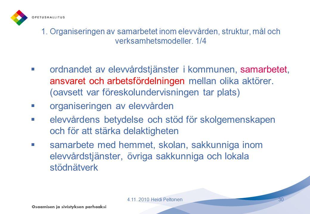 1. Organiseringen av samarbetet inom elevvården, struktur, mål och verksamhetsmodeller. 1/4  ordnandet av elevvårdstjänster i kommunen, samarbetet, a