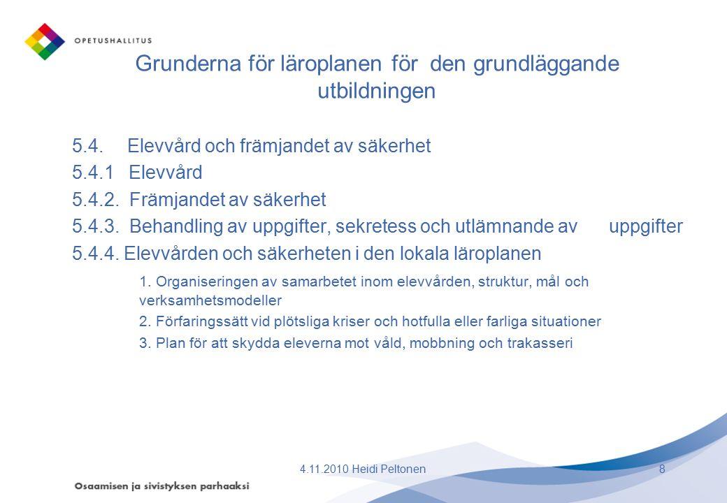 Grunderna för läroplanen för den grundläggande utbildningen 5.4. Elevvård och främjandet av säkerhet 5.4.1 Elevvård 5.4.2. Främjandet av säkerhet 5.4.