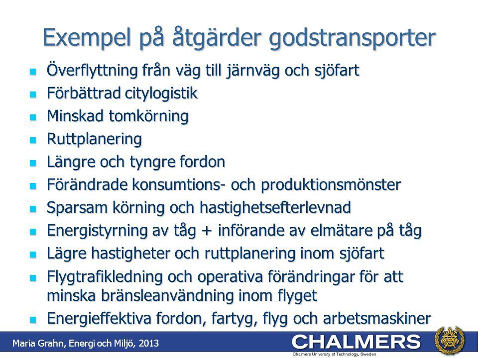Exempel på åtgärder godstransporter Överflyttning från väg till järnväg och sjöfart Överflyttning från väg till järnväg och sjöfart Förbättrad citylog