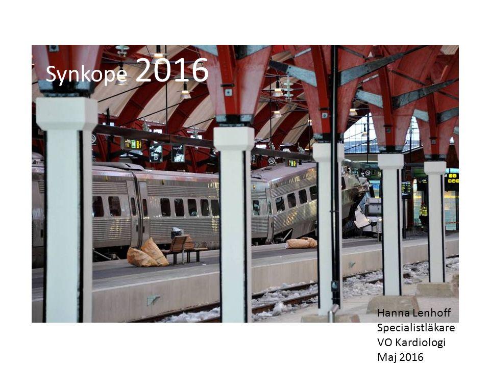 Synkope 2016 Hanna Lenhoff Specialistläkare VO Kardiologi Maj 2016