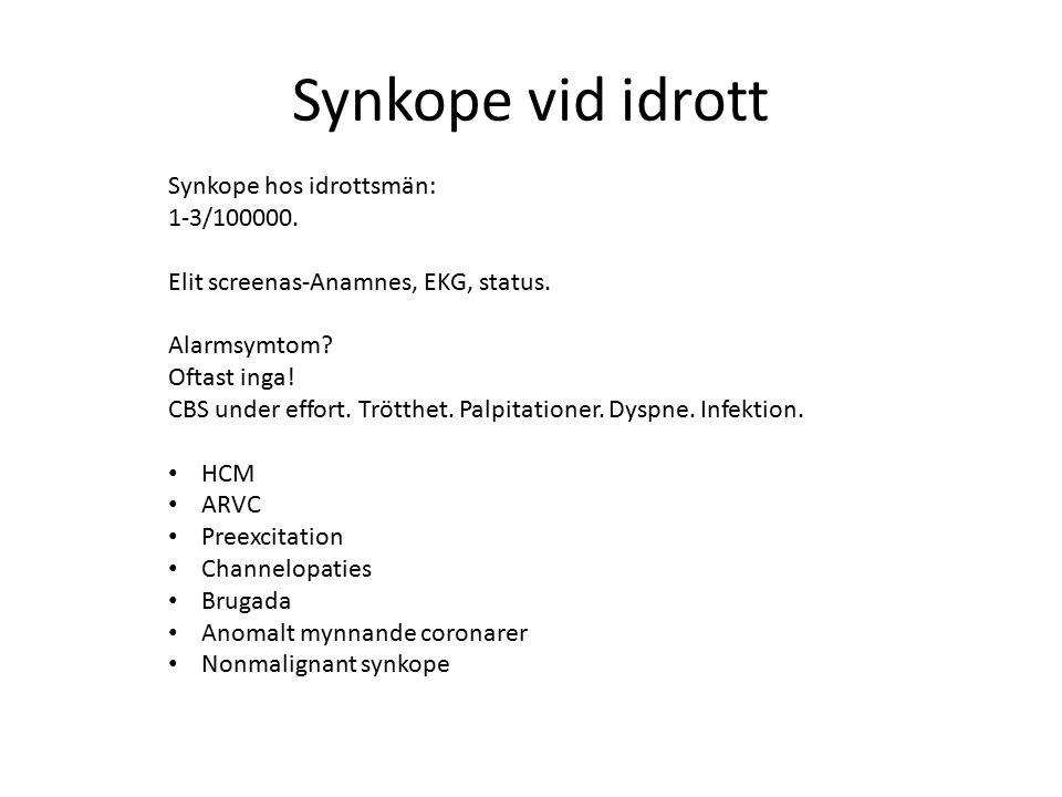 Synkope vid idrott Synkope hos idrottsmän: 1-3/100000. Elit screenas-Anamnes, EKG, status. Alarmsymtom? Oftast inga! CBS under effort. Trötthet. Palpi