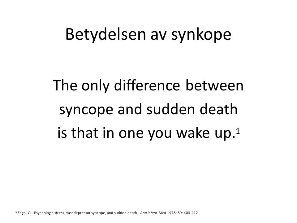 Synkope-svimning Övergående, självterminerande medvetandeförlust Orsakad av övergående cerebral hypoperfusion/anoxi PLÖTSLIG KORTVARIG HELT ÅTERSTÄLLD