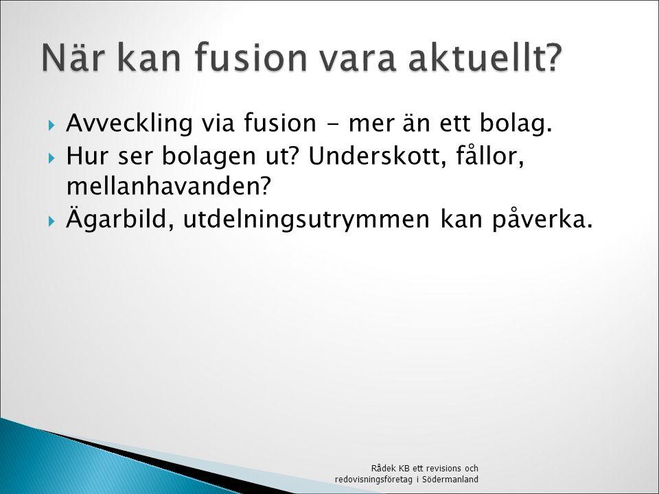  Avveckling via fusion - mer än ett bolag.  Hur ser bolagen ut.