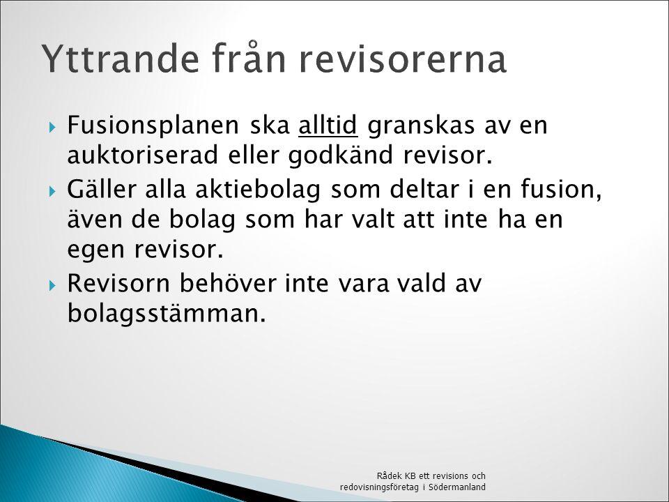  Anmälan till Bolagsverket (blankett), med yttrande från revisor och fusionsplan bifogat.