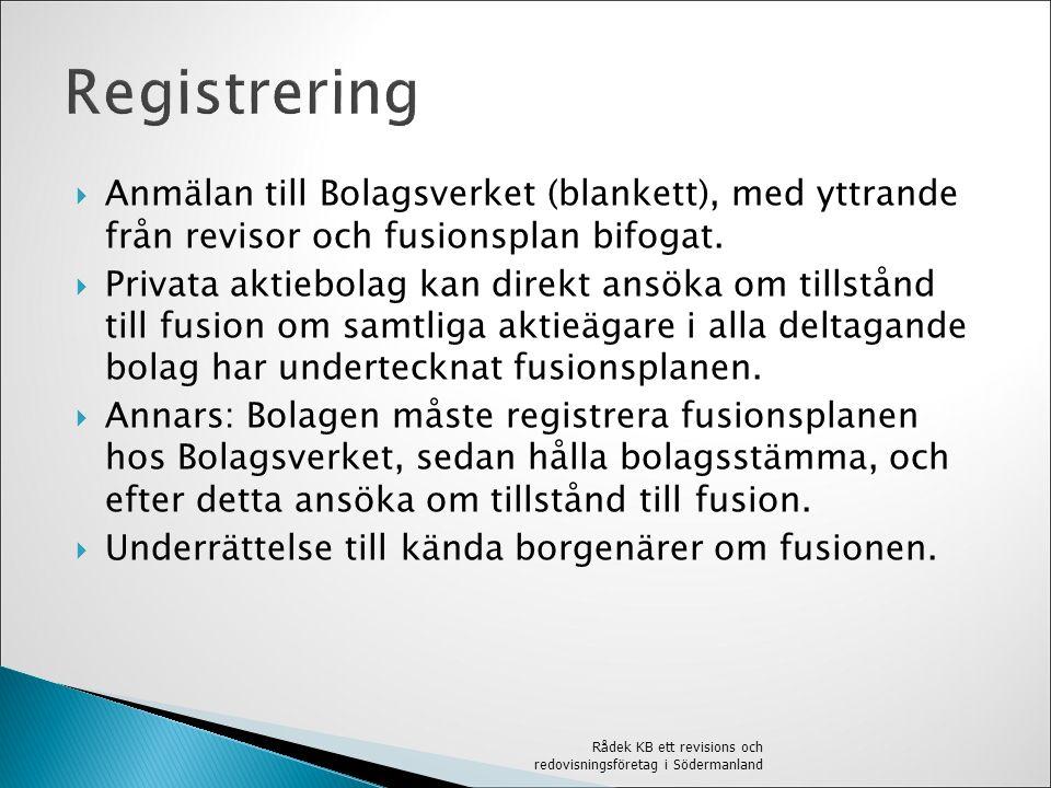  Överlåtande bolaget bokför affärshändelser fram till fusionsdagen – den dag Bolagsverket registrerar fusionen.