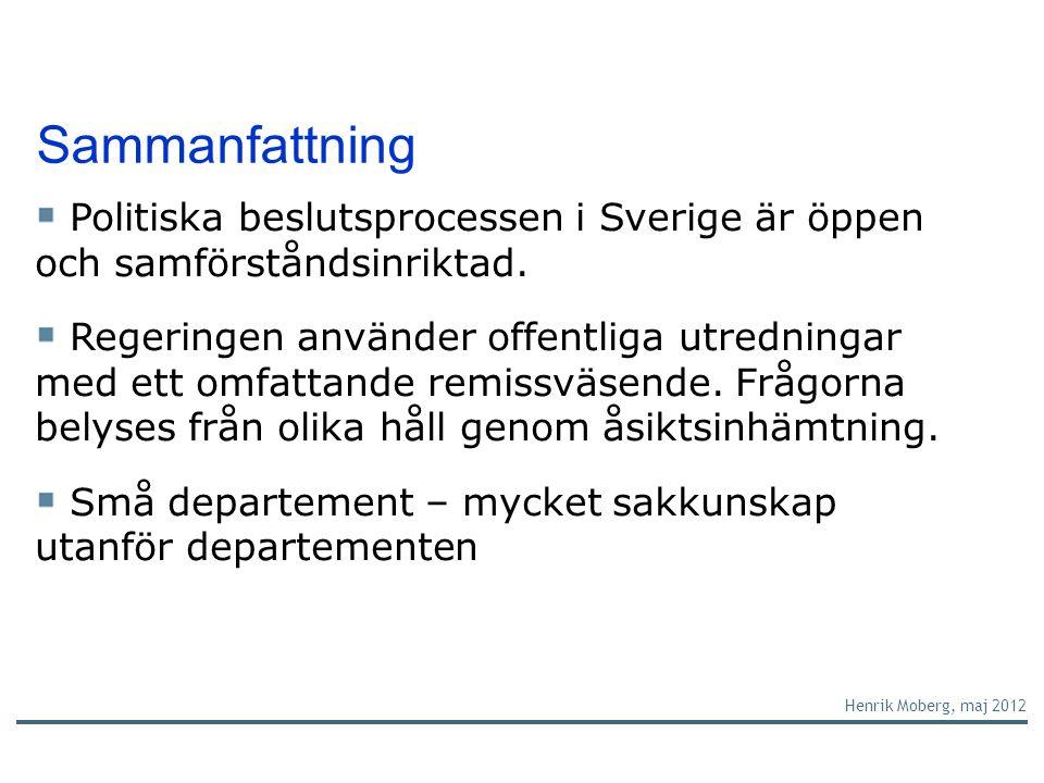 Sammanfattning Politiska beslutsprocessen i Sverige är öppen och samförståndsinriktad.