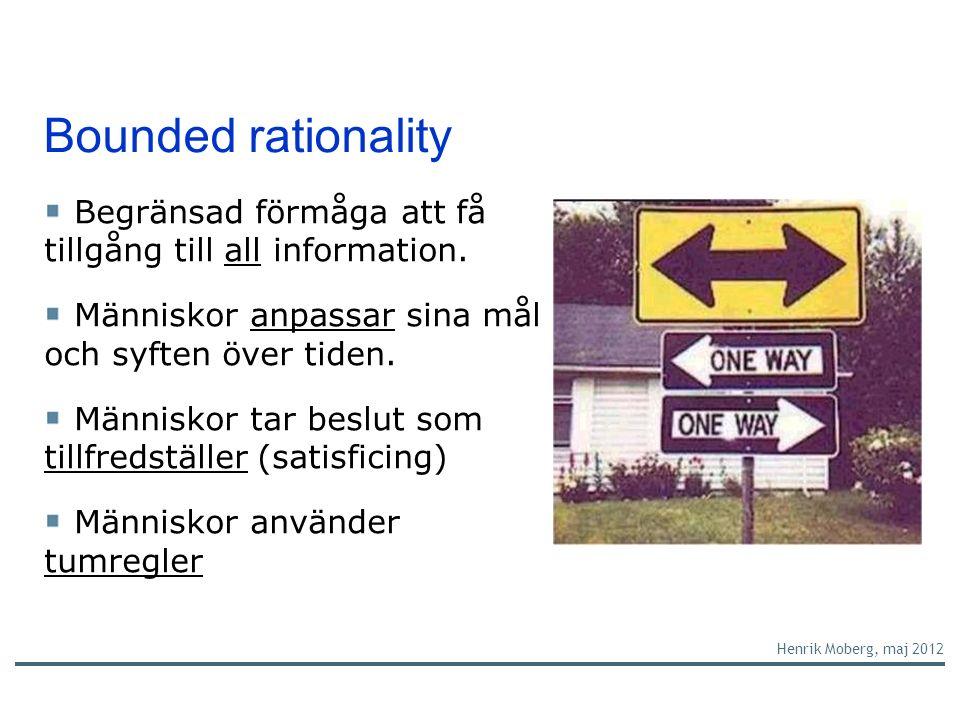 Bounded rationality Begränsad förmåga att få tillgång till all information.