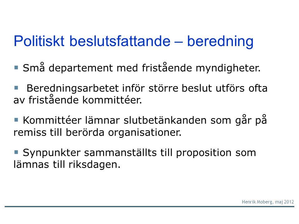 Politiskt beslutsfattande – beredning Små departement med fristående myndigheter.