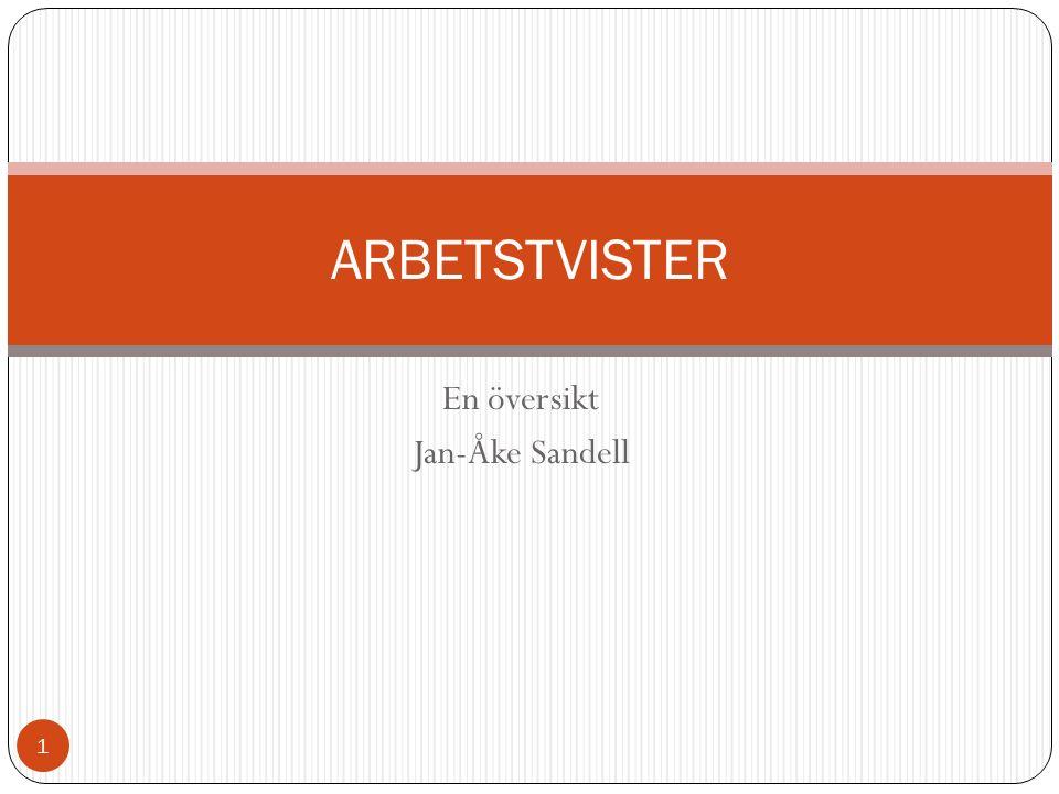 En översikt Jan-Åke Sandell ARBETSTVISTER 1