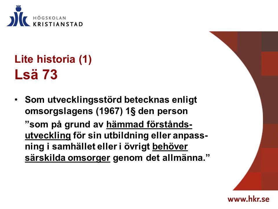 En av dessa omsorger utgörs av undervisning i särskola. (Jönsson & Karlerö /1975, s 59/: Specialundervisning – en handbok)