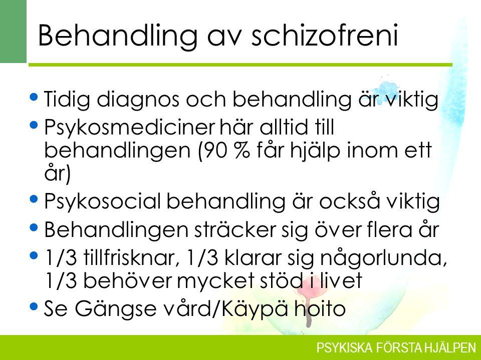 PSYKISKA FÖRSTA HJÄLPEN TYPISKA SYMTOM VID SCHIZOFRENI Störningar i viljestyrka  Innebär att det saknas viljestyrka t.o.m.
